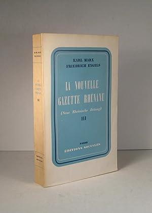 La Nouvelle Gazette Rhénane (Neue Rheinische Zeitung): Marx, K. et