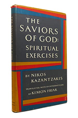 THE SAVIORS OF GOD: SPIRITUAL EXERCISES: Nikos Kazantzakis