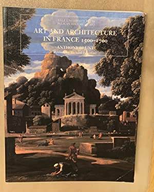 Art and Architecture in France 1500 - 1700