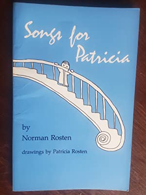 Songs for Patricia: Norman Rosten (author),