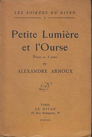 Petite lumière et l'ourse; féerie en 3: Alexandre Arnoux