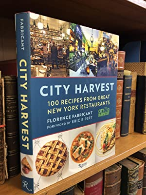 CITY HARVEST: 100 RECIPES FROM GREAT NEW YORK RESTAURANTS [SIGNED]