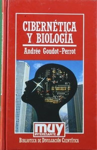 Cibernética y biología: Goudot-Perrot, Andrée