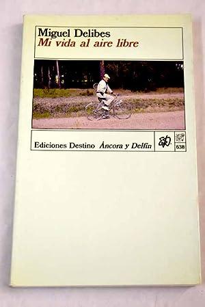 Mi vida al aire libre: Delibes