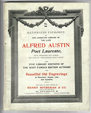 Catalogue of the Complete Library of the Late Alfred Austin, Poet Laureate, 1896-1913; Including ...