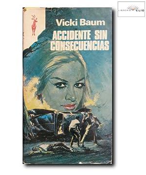 ACCIDENTE SIN CONSECUENCIAS: Baum, Vicki