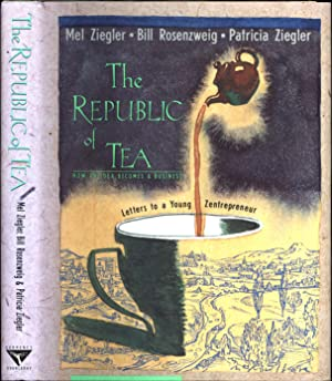 The Republic of Tea / How An Idea Becomes a Business / Letters to a Young Zentrepreneur (SIGNED)
