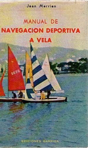 Imagen del vendedor de Manual de navegación deportiva a vela . a la venta por Librería Anticuaria Astarloa