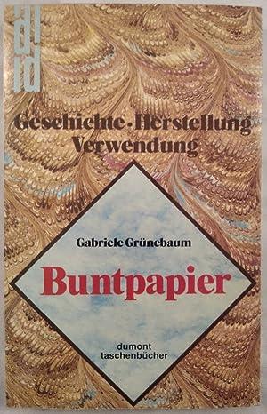 Buntpapier. Geschichte, Herstellung, Verwendung.: Grünebaum, Gabriele: