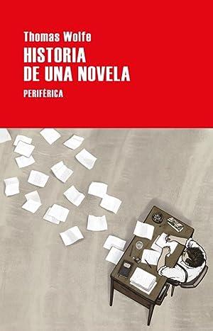 Historia de una novela.: Wolfe, Thomas.