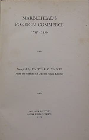 Marblehead's Foreign Commerce: 1789 - 1850: Bradlee, Francis B.