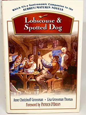 Lobscouse & Spotted Dog Which It's a Gastronomic Companion to the Aubrey-Maturin Novels