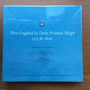 New England in Early Printed Maps, 1513-1800 An Illustrated Carto-Bibliography