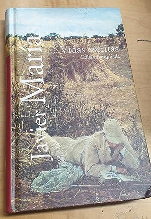 Vidas escritas. Edición ampliada: MARÍAS, JAVIER