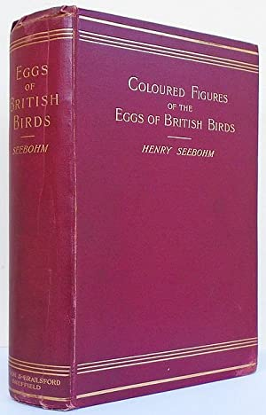 Coloured figures of the Eggs of British Birds. Edited by R. Bowdler-Sharpe.