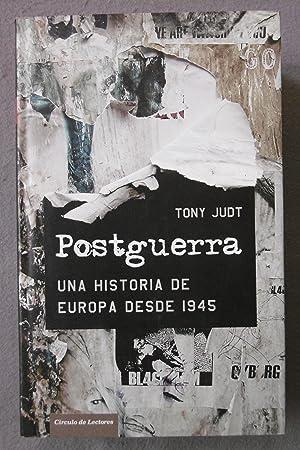 POSTGUERRA. Una historia de Europa desde 1945.: JUDT, TONY.
