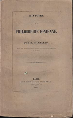 Histoire de la Philosophie Ionienne: M.C. Mallet