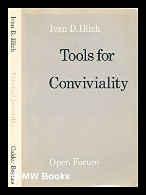 Tools for conviviality: Illich, Ivan (1926-2002)
