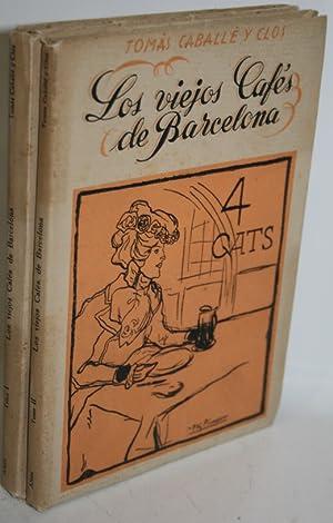 LOS VIEJOS CAFÉS DE BARCELONA. 2 TOMOS: CABALLÉ Y CLOS,