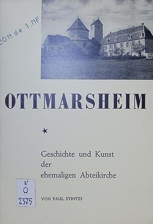 Ottmarsheim. Geschichte und Kunst der ehemaligen Abteikirche.: Stintzi, Paul: