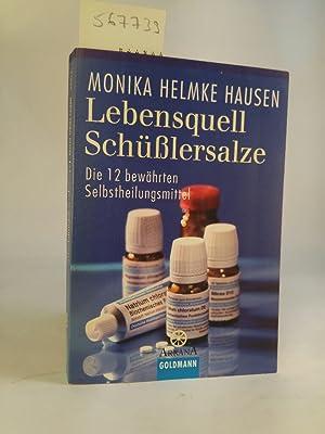 Lebensquell Schüßlersalze: Die 12 bewährten Selbstheilungsmittel: Hausen Helmke, Monika: