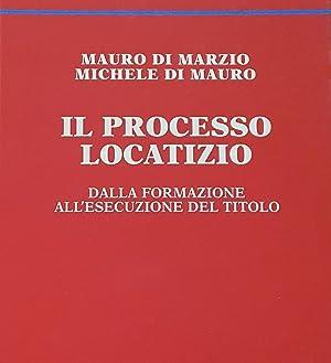 Il processo locatizio : dalla formazione all'esecuzione: Di Marzio, MauroDi