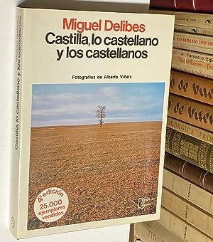 Castilla, lo castellano y los castellanos.: DELIBES, Miguel.