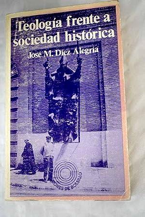 Teología frente a sociedad histórica: Díez-Alegría, José María