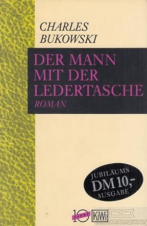 Der Mann mit der Ledertasche. Roman.: Bukowski, Charles.