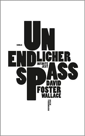 Unendlicher Spaß Infinite Jest. Roman: Foster Wallace, David