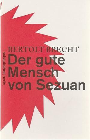 Programmheft Bertolt Brecht DER GUTE MENSCH VON: Schaubühne am Lehniner