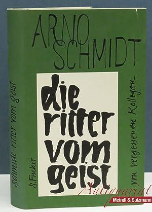 Die Ritter vom Geist. Von vergessenen Kollegen.: Schmidt, Arno.