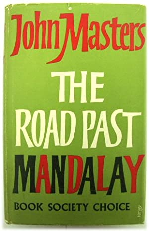 Seller image for The Road Past Mandalay: A Personal Narrative for sale by PsychoBabel & Skoob Books