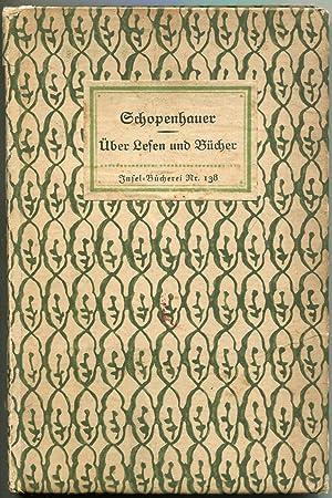 Über Lesen und Bücher [= Insel-Bücherei; 138]: Schopenhauer, Arthur