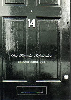 Die Familie Schneider. Writings by Andrew O`Hagan,: Schneider, Gregor: