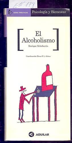 EL ALCOHOLISMO: Enrique Echeburúa /