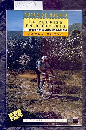 Imagen del vendedor de LA PEDRIZA EN BICICLETA (PTT/ CICLISMO DE MONTAÑA - MOUNTAIN BIKE) a la venta por Libreria 7 Soles