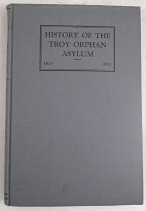 A History of the Troy Orphan Asylum
