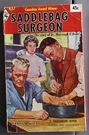 SADDLEBAG SURGEON. (1967; Vintage Harlequin Book #437); The story of Doctor / Dr. Murrough O'Brie...