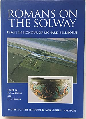 Romans on the Solway: Essays in Honour of Richard Bellhouse.