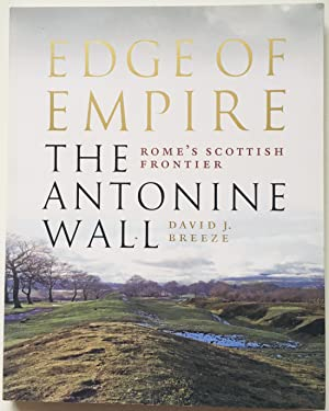 Edge of Empire, Rome's Scottish Frontier : The Antonine Wall