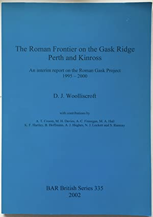 The Roman Frontier on the Gask Ridge : Perth and Kinross : An interim report on the Roman Gask Pr...