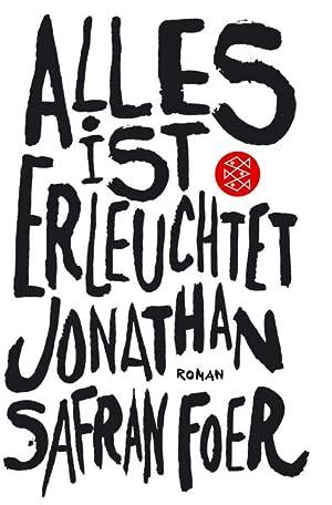 Alles ist erleuchtet: Roman: Foer Jonathan, Safran: