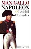 Napoléon, tome 2 : le soleil d'austerlitz: Max Gallo
