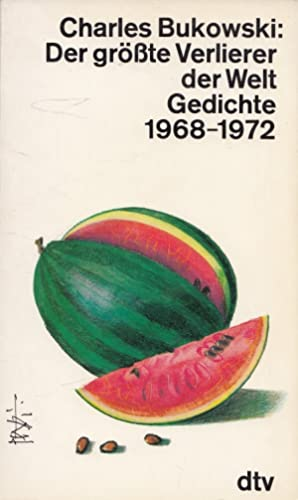 Der grösste Verlierer der Welt : Gedichte: Bukowski, Charles: