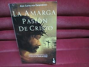 Seller image for LA AMARGA PASIÓN DE CRISTO for sale by LIBRERIA AZACAN