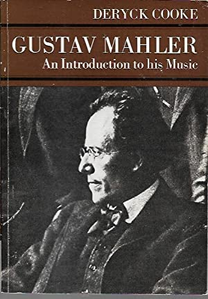 Gustav Mahler: An Introduction to His Music