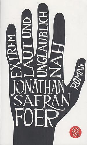 Extrem laut und unglaublich nah. Roman.: Foer, Jonathan Safran.