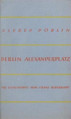 Berlin Alexanderplatz.: Döblin, Alfred,