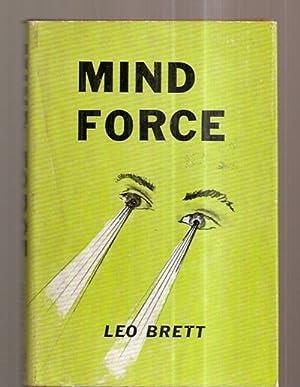 MIND FORCE: Brett, Leo (pseudonym